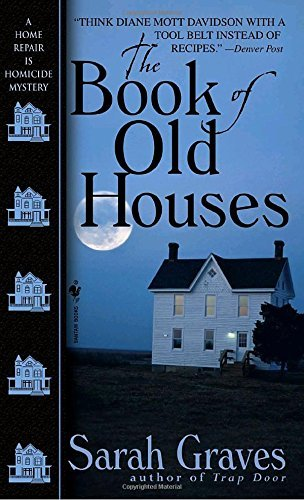 Sarah Graves The Book Of Old Houses A Home Repair Is Homicide Mystery