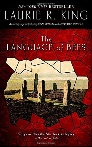 Laurie R. King The Language Of Bees A Novel Of Suspense Featuring Mary Russell And Sh