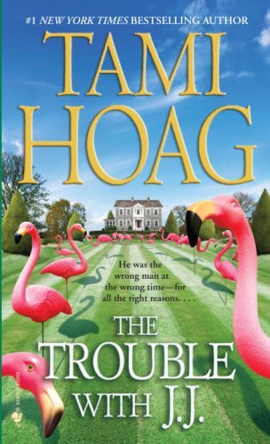 Tami Hoag The Trouble With J.J.