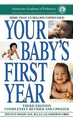 Steven P. Shelov Your Baby's First Year 0003 Edition;revised Update