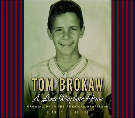 Tom Brokaw Long Way From Home Growing Up In The American Heartland