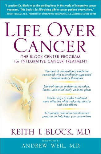 Keith Block Life Over Cancer The Block Center Program For Integrative Cancer T
