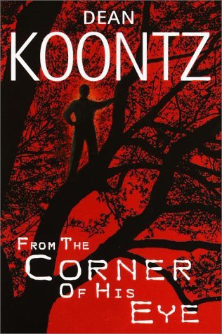 Dean R. Koontz From The Corner Of His Eye
