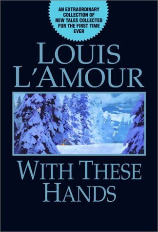 Louis L'amour With These Hands
