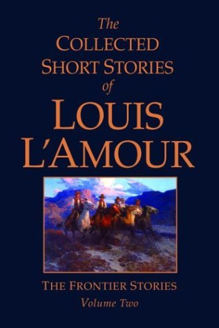 Louis L'amour The Collected Short Stories Of Louis L'amour Volu Frontier Stories