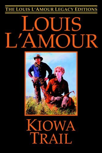 Louis L'amour Kiowa Trail The Louis L'amour Legacy Editions