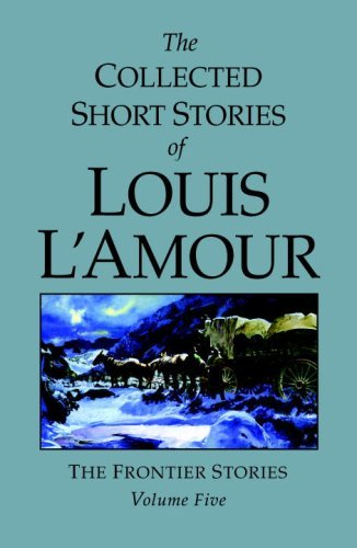 Louis L'amour The Frontier Stories