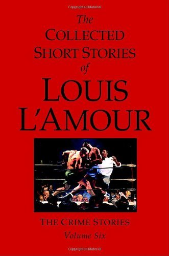 Louis L'amour The Collected Short Stories Of Louis L'amour The Crime Stories
