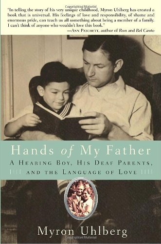 Myron Uhlberg Hands Of My Father A Hearing Boy His Deaf Parents And The Language