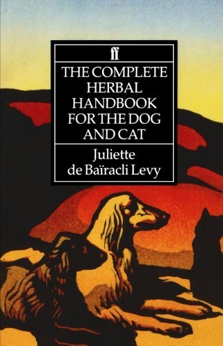 Juliet De Bairacli Levy Complete Herbal Handbook For The Dog And Cat The