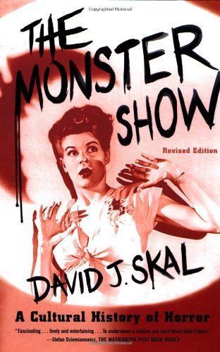 David J. Skal The Monster Show A Cultural History Of Horror Revised