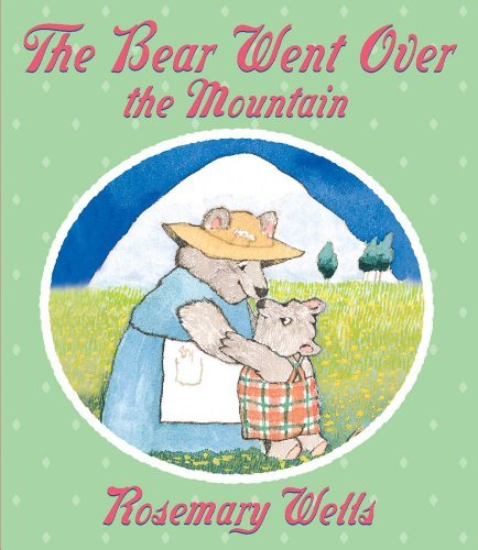 Rosemary Wells The Bear Went Over The Mountain
