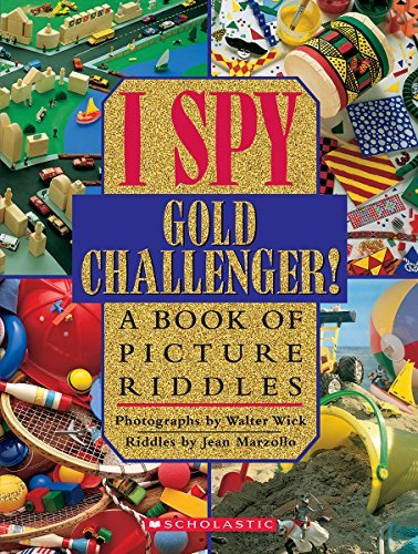 Walter Wick I Spy Gold Challenger! A Book Of Picture Riddles