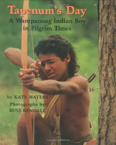 Kate Waters Tapenum's Day A Wampanoag Indian Boy In Pilgrim Times A Wampan