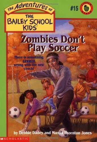 Debbie Dadey Zombies Don't Play Soccer