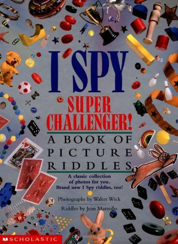 Jean Marzollo I Spy Super Challenger! A Book Of Picture Riddles