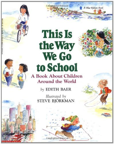 Edith Baer This Is The Way We Go To School A Book About Children Around The World