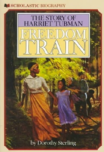 Dorothy Sterling Freedom Train The Story Of Harriet Tubman