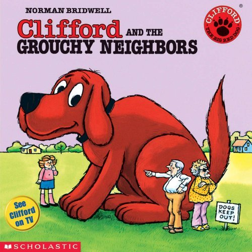 Norman Bridwell Clifford And The Grouchy Neighbors