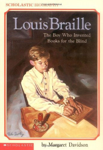 Margaret Davidson Louis Braille The Boy Who Invented Books For The Blind