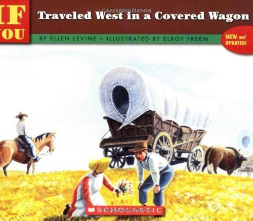 Ellen Levine If You Traveled West In A Covered Wagon