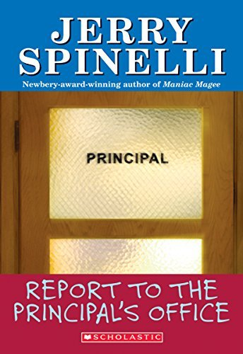 Jerry Spinelli Report To The Principal's Office!