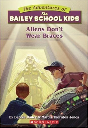 Debbie Dadey Aliens Don't Wear Braces