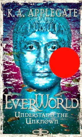 K.A. Applegate Understand The Unknown Everworld #10