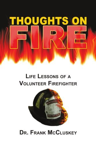Frank Bryce Mccluskey Thoughts On Fire Life Lessons Of A Volunteer Firefighter