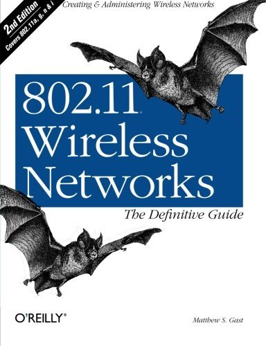 Matthew S. Gast 802.11 Wireless Networks The Definitive Guide 0002 Edition;