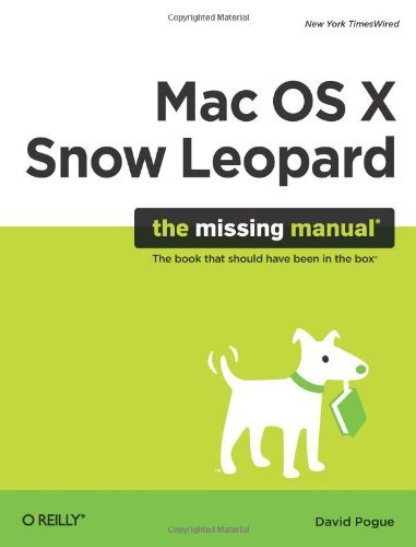 David Pogue Mac Os X Snow Leopard The Missing Manual The Missing Manual