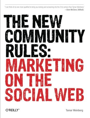 Tamar Weinberg The New Community Rules Marketing On The Social Web