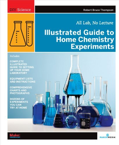 Robert Bruce Thompson Illustrated Guide To Home Chemistry Experiments All Lab No Lecture