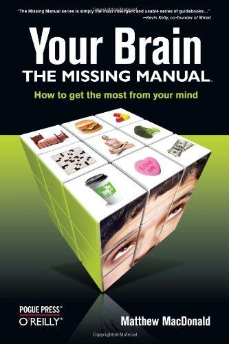 Matthew Macdonald Your Brain The Missing Manual