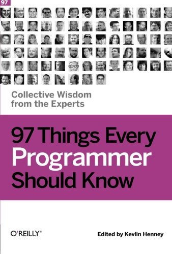 Kevlin Henney 97 Things Every Programmer Should Know Collective Wisdom From The Experts