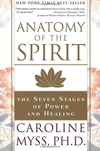 Caroline Myss Anatomy Of The Spirit The Seven Stages Of Power And Healing
