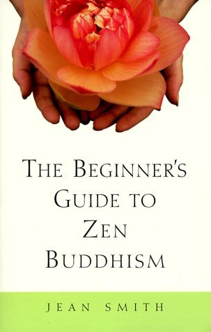 Jean Smith The Beginner's Guide To Zen Buddhism