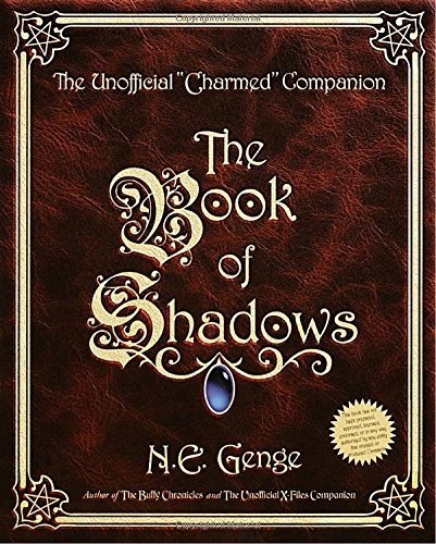 Ngaire E. Genge The Book Of Shadows The Unofficial Charmed Companion