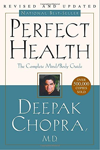 Deepak Chopra Perfect Health Revised And Updated The Complete Mind Body Guide 0002 Edition;revised