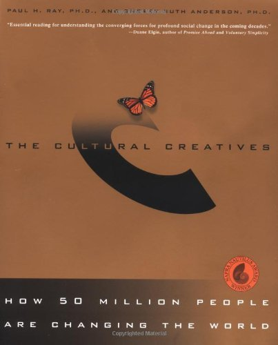 Paul H. Ray The Cultural Creatives How 50 Million People Are Changing The World