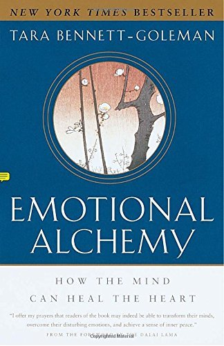 Tara Bennett Goleman Emotional Alchemy How The Mind Can Heal The Heart