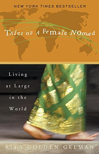 Rita Golden Gelman Tales Of A Female Nomad Living At Large In The World