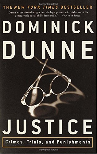 Dominick Dunne Justice Crimes Trials And Punishments