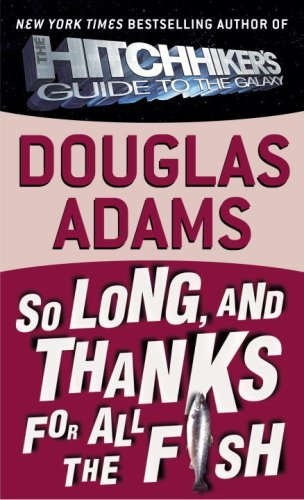 Douglas Adams So Long And Thanks For All The Fish Bound For Schoo