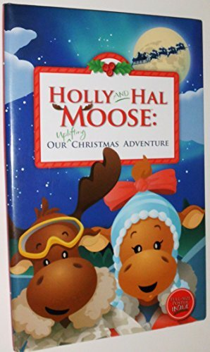 Maxine Clark Holly & Hal Moose Our Uplifting Christmas Adventure