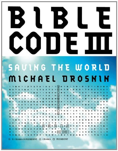 Michael Drosnin Bible Code Iii Saving The World
