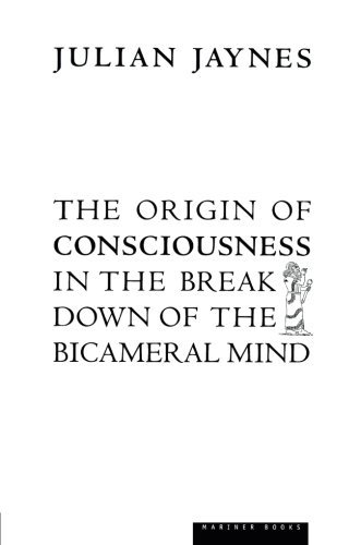Julian Jaynes The Origin Of Consciousness In The Breakdown Of Th