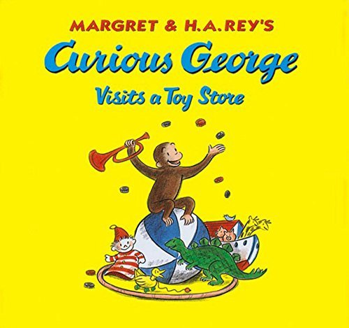 Margret Rey Curious George Visits A Toy Store