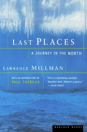 Lawrence Millman Last Places A Journey In The North