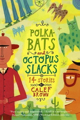 Calef Brown Polkabats And Octopus Slacks 14 Stories